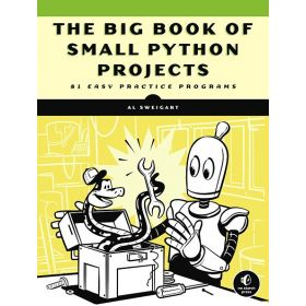 The Big Book of Small Python Projects: 81 Easy Practice Programs (Paperback)