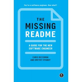 The Missing README: A Guide for the New Software Engineer (Paperback)
