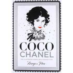 Coco Chanel: The Illustrated World of a Fashion Icon (Hardcover)