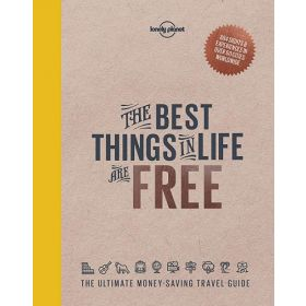 The Best Things in Life are Free: Lonely Planet (Hardcover)