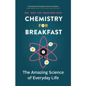 Chemistry for Breakfast: The Amazing Science of Everyday Life (Hardcover)