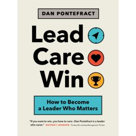 Lead. Care. Win.: How to Become a Leader Who Matters (Paperback)