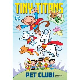 Tiny Titans: Pet Club! (Paperback)