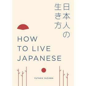 How to Live Japanese (Hardcover)