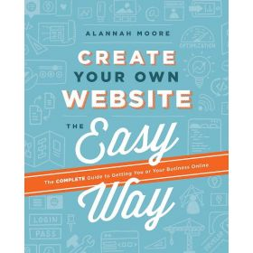 Create Your Own Website The Easy Way (Paperback)