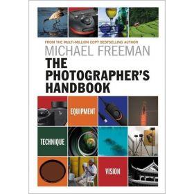 The Photographer's Handbook: Equipment | Technique | Style (Paperback)