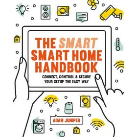 The Smart Smart Home Handbook: Control Your Home With Your Voice (Paperback)
