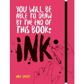 You Will be Able to Draw by the End of this Book: Ink (Paperback)