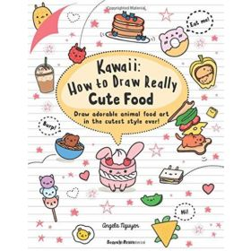 Kawaii: How to Draw Really Cute Food (Paperback)