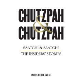 Chutzpah & Chutzpah: Saatchi & Saatchi: The Insiders' Stories (Hardcover)