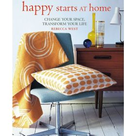 Happy Starts at Home: Change Your Space, Transform Your Life (Hardcover)