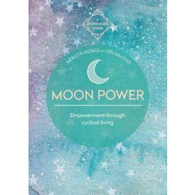 Moon Power: Empowerment through cyclical living, A Conscious Guide (Paperback)