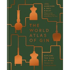 The World Atlas of Gin: Explore The Gins of More Than 50 Countries (Hardcover)