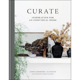 Curate: Inspiration for an Individual Home (Hardcover)