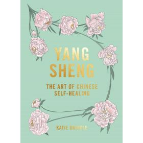 Yang Sheng: The Art of Chinese Self-Healing (Hardcover)