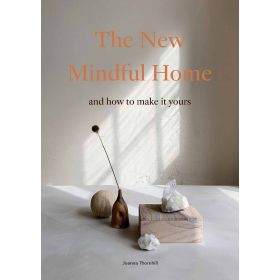 The New Mindful Home: And How to Make It Yours (Flexibound)