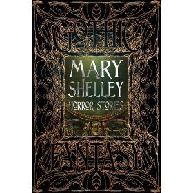 Mary Shelley Horror Stories, Gothic Fantasy (Hardcover)