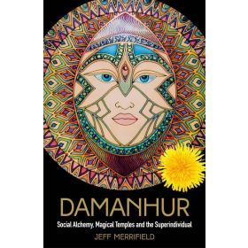 Damanhur: Social Alchemy, Magical Temples and the Superindividual (Hardcover)
