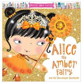 Alice the Amber Fairy, Sparkle Town Fairies (Paperback)