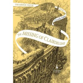 The Missing of Clairdelune: Mirror Visitor Quartet, Book 2 (Paperback)