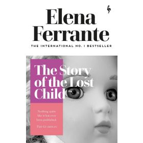 The Story of the Lost Child: Neapolitan Quartet, Book 4 (Paperback)