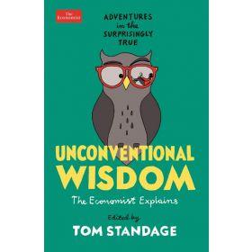 Unconventional Wisdom: Adventures in the Surprisingly True, Economist Explains (Paperback)