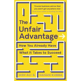 The Unfair Advantage: How You Already Have What It Takes to Succeed (Paperback)