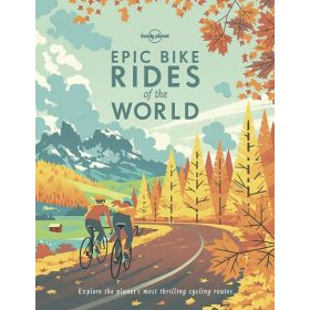Lonely Planet Epic Bike Rides of the World (Paperback)
