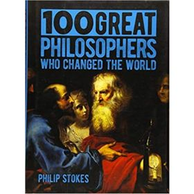 100 Great Philosophers Who Changed the World (Hardcover)