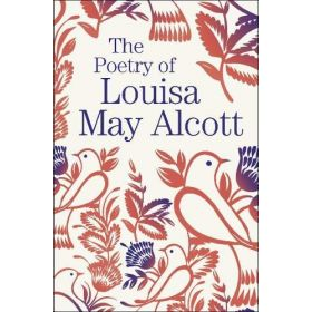The Poetry of Louisa May Alcott (Paperback)