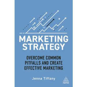 Marketing Strategy: Overcome Common Pitfalls and Create Effective Marketing (Paperback)