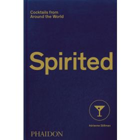 Spirited: Cocktails from Around the World (Hardcover)