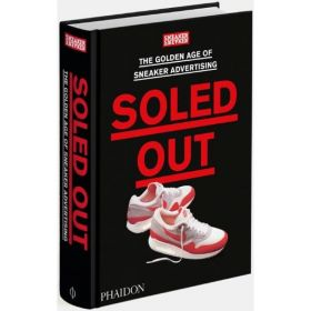 INCOMING - Soled Out: The Golden Age of Sneaker Advertising (Hardcover)
