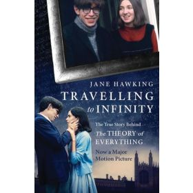 Travelling to Infinity: The True Story Behind the Theory of Everything (Paperback)