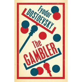 The Gambler: New Translation, Alma Classics Evergreens (Paperback)