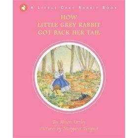 How Little Grey Rabbit Got Back Her Tail: Little Grey Rabbit Series (Hardcover)