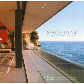 Seaside Living: 50 Remarkable Houses (Hardcover)