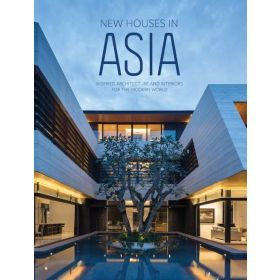 New Houses in Asia: Inspired Architecture and Interiors for the Modern World (Hardcover)