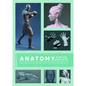 Anatomy for 3D Artists: The Essential Guide for CG Professionals (Paperback)