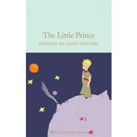 The Little Prince: Colour Illustrations, Macmillan Collector's Library (Hardcover)