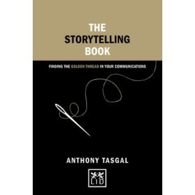 The Storytelling Book: Finding the Golden Thread in Your Communications (Hardcover)