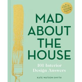 Mad About the House: 101 Interior Design Answers (Hardcover)