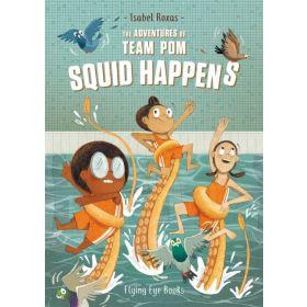 The Adventures of Team Pom: Squid Happens, Book 1 (Paperback)