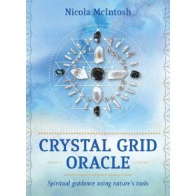 Crystal Grid Oracle: Spiritual Guidance Using Nature's Tools (Cards)