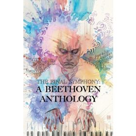 The Final Symphony: A Beethoven Anthology (Paperback)