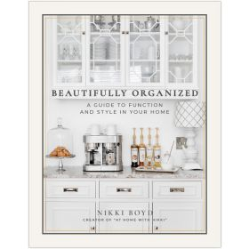 Beautifully Organized: A Guide to Function and Style in Your Home (Hardcover)
