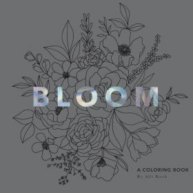 Bloom: A Flower Coloring Book (Paperback)