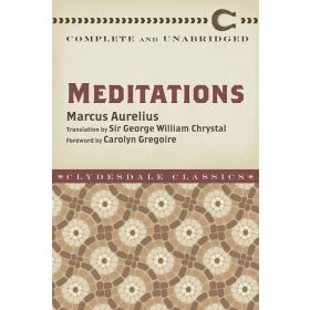 Meditations: Complete and Unabridged, Clydesdale Classics (Paperback)
