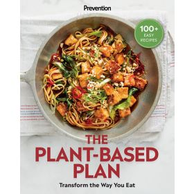 Prevention The Plant-Based Plan: Transform the Way You Eat (Paperback)