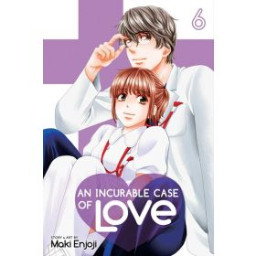 An Incurable Case of Love, Vol. 6 (Paperback)